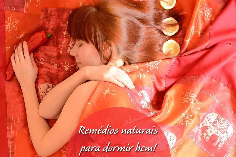 Remédios naturais para dormir bem!